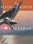 A Maid of Kirin by Simon Halliday