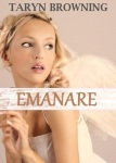 Emanare by Taryn Browning