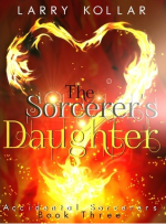 The Sorcerer's Daughter by Larry Kollar