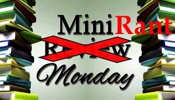 Mini Rant Monday